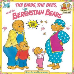 The Birds, the Bees, and the Berenstain Bears (Paperback)