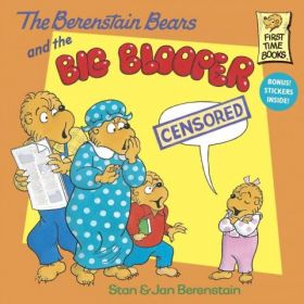 The Berenstain Bears and the Big Blooper (Paperback)