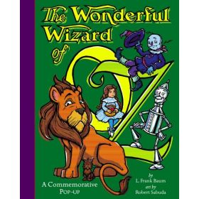 The Wonderful Wizard of Oz: A Commemorative (Pop-Up)
