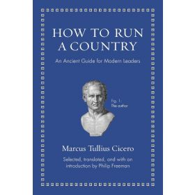 How to Run a Country: An Ancient Guide for Modern Leaders (Hardcover)
