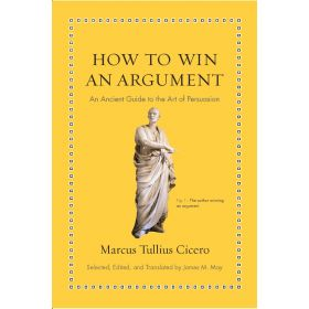 How to Win an Argument: An Ancient Guide to the Art of Persuasion (Hardcover)