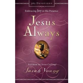 Jesus Always: Embracing Joy In His Presence (Hardcover)
