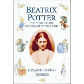 Beatrix Potter The Story of the Creator of Peter Rabbit (Hardcover)