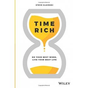 Time Rich: Do Your Best Work, Live Your Best Life (Paperback)