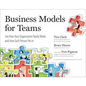 Business Models for Teams: See How Your Organization Really Works and How Each Person Fits In (Paperback)