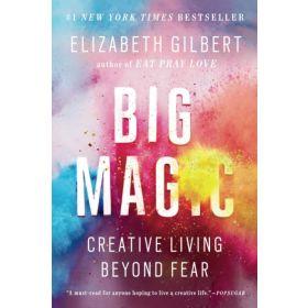 Big Magic: Creative Living Beyond Fear, Export Edition (Mass Market)