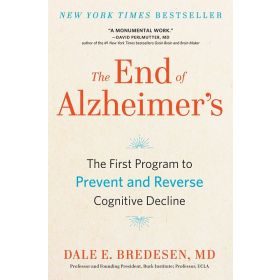 End of Alzheimer's: The First Program to Prevent and Reverse Cognitive Decline (Paperback)