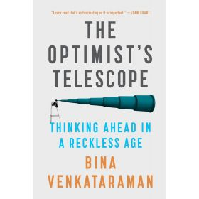 The Optimist's Telescope: Thinking Ahead In A Reckless Age (Paperback)