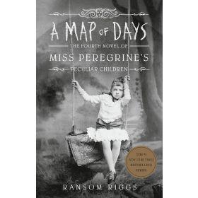 A Map of Days: Miss Peregrine's Peculiar Children, Book 4 (Paperback)