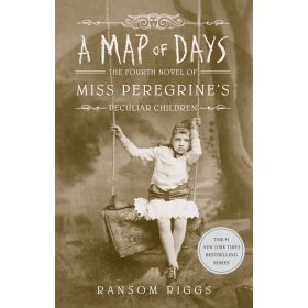A Map of Days: Miss Peregrine's Peculiar Children, Book 4 (Hardcover)