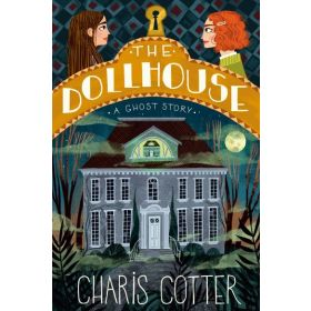 The Dollhouse: A Ghost Story (Hardcover)