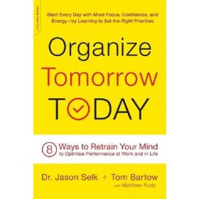 Organize Tomorrow Today: 8 Ways to Retrain Your Mind to Optimize Performance at Work and in Life (Paperback)