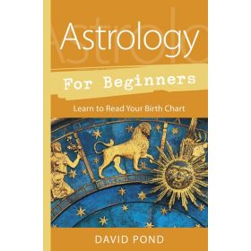Astrology for Beginners: Learn to Read Your Birth Chart (Paperback)