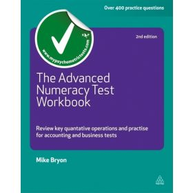The Advanced Numeracy Test Workbook: Review Key Quantative Operations and Practise for Accounting and Business Tests, 2nd Edition (Paperback)