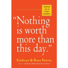 """Nothing is Worth More Than This Day."": Finding Joy in Every Moment (Paperback)"