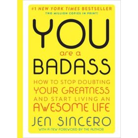 You are a Badass: How to Stop Doubting Your Greatness and Start Living an Awesome Life, Deluxe Edition (Hardcover)