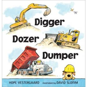 Digger, Dozer, Dumper (Board Book)
