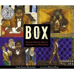 BOX: Henry Brown Mails Himself to Freedom (Hardcover)