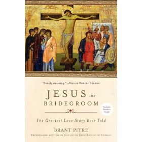 Jesus The Bridegroom: The Greatest Love Story Ever Told (Paperback)