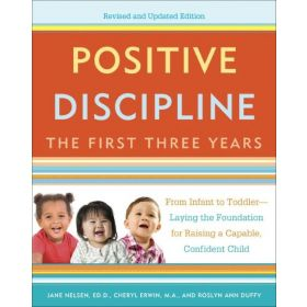 Positive Discipline: The First Three Years, Revised and Updated Edition (Paperback)