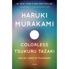 Colorless Tsukuru Tazaki and His Years of Pilgrimage (Paperback)