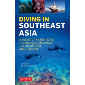 Diving in Southeast Asia: A Guide to the Best Sites in Indonesia, Malaysia, the Philippines and Thailand (Paperback)