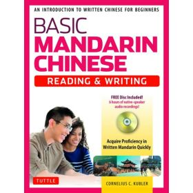 Basic Mandarin Chinese: Reading & Writing Textbook: An Introduction to Written Chinese for Beginners: 6+ hours of MP3 Audio Included (Paperback)