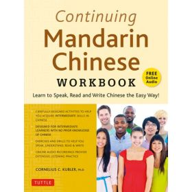 Continuing Mandarin Chinese Workbook: Learn to Speak, Read and Write Chinese the Easy Way!, Includes Online Audio (Paperback)