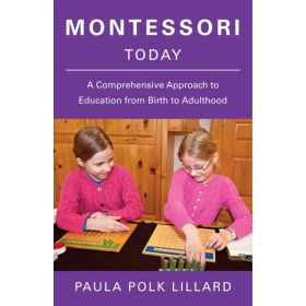 Montessori Today: A Comprehensive Approach to Education from Birth to Adulthood (Paperback)