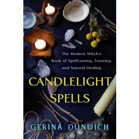Candlelight Spells: The Modern Witch's Book of Spellcasting, Feasting, and Natural Healing (Paperback)