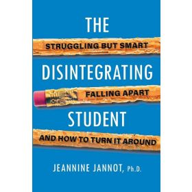 The Disintegrating Student: Struggling but Smart, Falling Apart, and How to Turn It Around (Paperback)