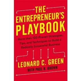 The Entrepreneur's Playbook: More than 100 Proven Strategies, Tips, and Techniques to Build a Radically Successful Business (Hardcover)