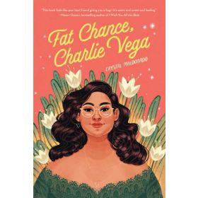 Fat Chance, Charlie Vega (Hardcover)