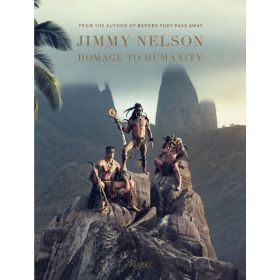 Jimmy Nelson Homage to Humanity (Hardcover)
