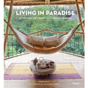 Living in Paradise: At Home in the Tropics, Bali, Java & Thailand (Hardcover)