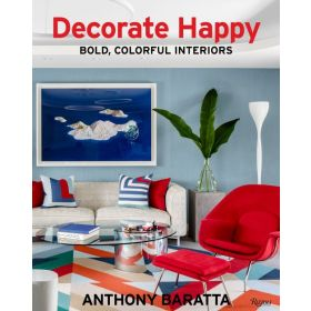 Decorate Happy: Bold, Colorful Interiors (Hardcover)