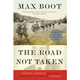 The Road Not Taken: Edward Lansdale and the American Tragedy in Vietnam (Hardcover)