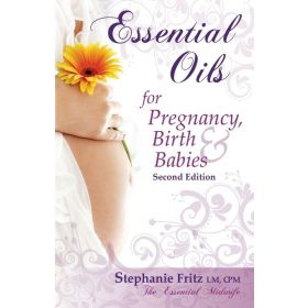 Essential Oils for Pregnancy, Birth & Babies (Paperback)