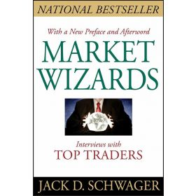 Market Wizards: Interviews with Top Traders (Paperback)