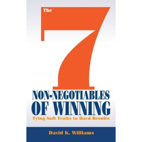The 7 Non-Negotiables of Winning: Tying Soft Traits to Hard Results (Hardcover)