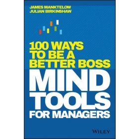 Mind Tools for Managers: 100 Ways to be a Better Boss (Hardcover)