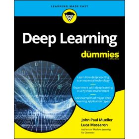 Deep Learning For Dummies, For Dummies (Computer/Tech) (Paperback)