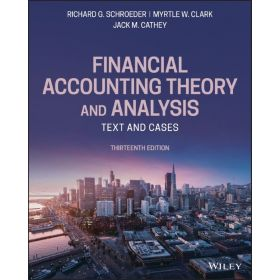 Financial Accounting Theory and Analysis: Text and Cases, 13th Edition (Paperback)
