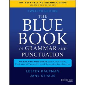 The Blue Book of Grammar and Punctuation: An Easy-to-Use Guide with Clear Rules, Real-World Examples, and Reproducible Quizzes, 12th Edition (Paperback)