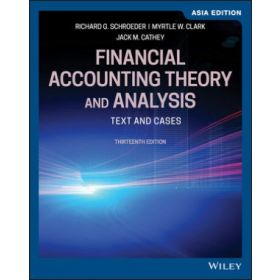 Financial Accounting Theory and Analysis: Text and Cases, Asia 13th Edition (Paperback)