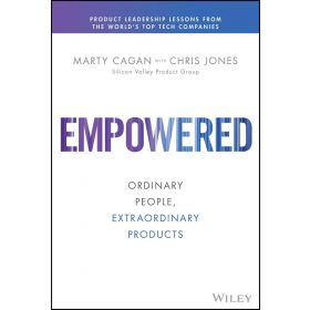 Empowered: Ordinary People, Extraordinary Products (Hardcover)