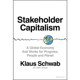 Stakeholder Capitalism: A Global Economy that Works for Progress, People and Planet (Hardcover)
