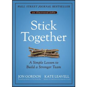 Stick Together: A Simple Lesson to Build a Stronger Team (Hardcover)
