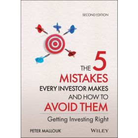 The 5 Mistakes Every Investor Makes and How to Avoid Them: Getting Investing Right, 2nd Edition (Hardcover)