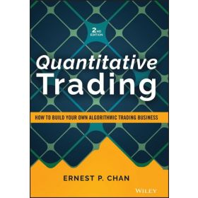 Quantitative Trading: How to Build Your Own Algorithmic Trading Business, 2nd Edition (Hardcover)